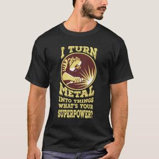 T-shirt Je transforme le métal en choses, ce qui est la