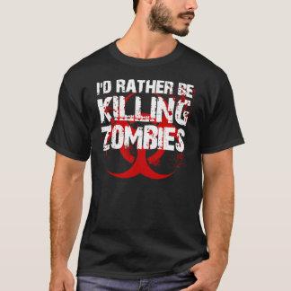 T-shirt je tuerais plutôt des ZOMBIS
