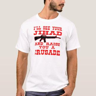 T-shirt Je verrai votre Jihad et vous élèverai une