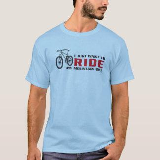 T-shirt Je veux juste MONTER mon vélo de montagne