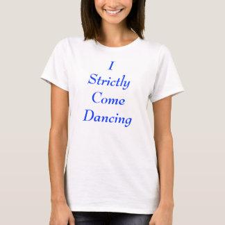 T-shirt Je viens strictement danse
