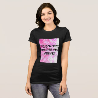 T-shirt Je VOUS AIMERAI POUR TOUJOURS ET TOUJOURS