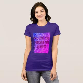 T-shirt Je VOUS AIMERAI POUR TOUJOURS ET TOUJOURS RÊVEURS