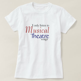 T-shirt J'écoute seulement des chansons de théâtre musical