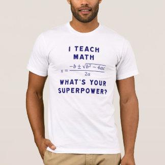 T-shirt J'enseigne des maths/ce qui est la votre
