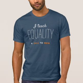 """T-shirt """"J'enseigne l'égalité"""" T d'un appel aux hommes"""
