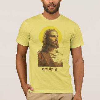 T-shirt Jésus : Doutez de lui