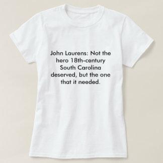 T-shirt John Laurens : Pas le Sc de héros mérité
