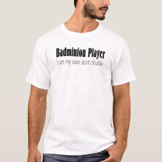 T-shirt Joueur de badminton je suis mon propre cascadeur