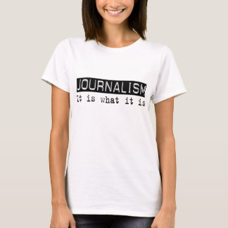 T-shirt Journalisme il est