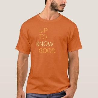 T-shirt Jusqu'à sachez bon