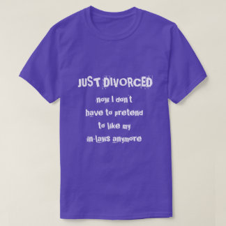 T-shirt juste divorcé