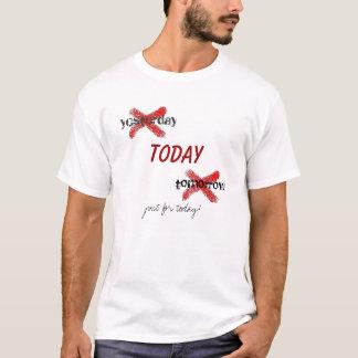 T-shirt juste pour aujourd'hui