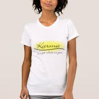 T-shirt Karma - obtenons nous ce que nous donnons
