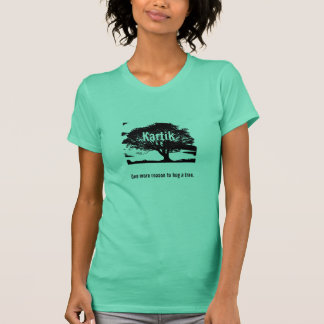 T-shirt Kartik : Une plus de raison d'étreindre un arbre
