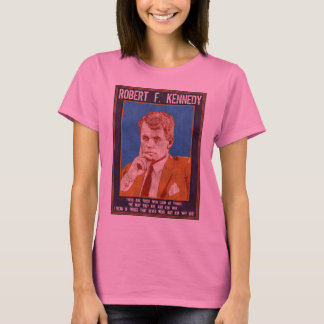 "T-shirt Kennedy, Robert - ""pourquoi pas ? """