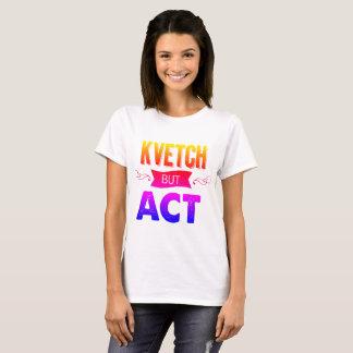 T-shirt Kvetch à son sujet - mais faites-le. Avec des