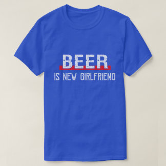 T-shirt La bière est Saint-Valentin drôle de nouvelle amie