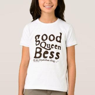 T-shirt La bonne Reine Bess