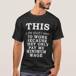 T-shirt La chemise que j'utilise puisqu'ils payent le