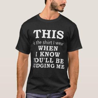 T-shirt La chemise que j'utilise quand je sais que vous me