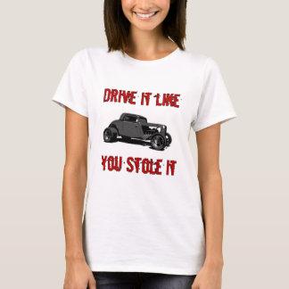 T-shirt La commande qu'il vous aiment l'a volé - hot rod