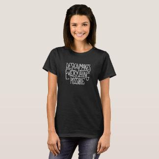 T-shirt La conception fait à tout l'humeur possible Fu