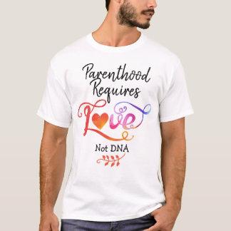 T-shirt La condition parentale exige ADN d'amour pas,