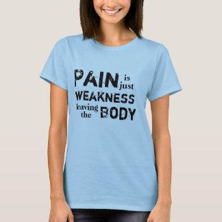 T-shirt La douleur est juste faiblesse partant du corps