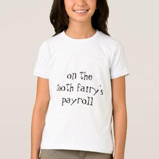 T-shirt La feuille de paie de fée de dent