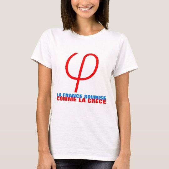 T-shirt La France Insoumise ou soumise comme la Grèce W T