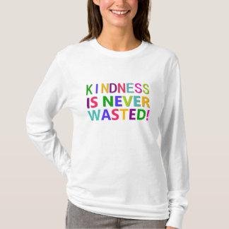 T-shirt La gentillesse n'est jamais gaspillée