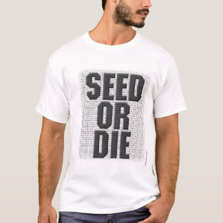 T-shirt La graine ou meurent
