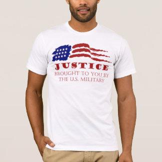 T-shirt La JUSTICE vous a apporté par les militaires des