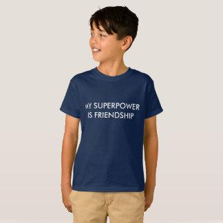 T-shirt La ma superpuissance est amitié