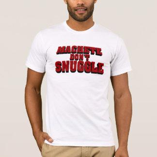 T-shirt La machette ne se blottissent pas