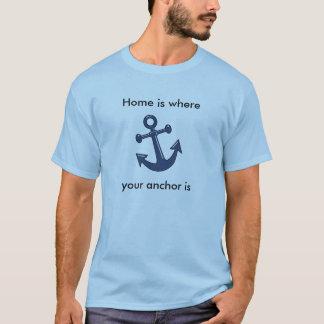 T-shirt La maison est où votre ancre est