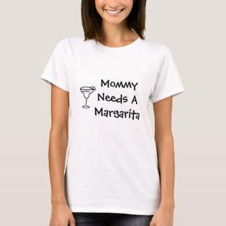 T-shirt La maman a besoin d'une margarita