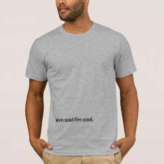 T-shirt La maman a dit que je suis frais