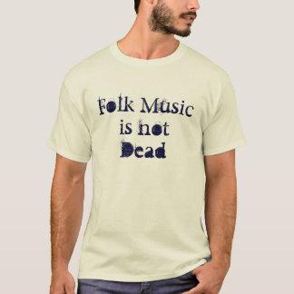 T-shirt La musique folk n'est pas morte