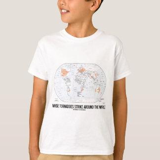 T-shirt Là où les tornades frappent autour du monde (la