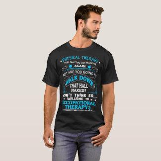 T-shirt La physiothérapie lèvent encore l'ergothérapie