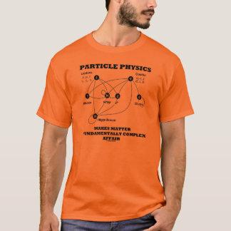 T-shirt La physique de particules fait la matière A