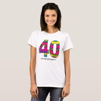 """T-shirt La pièce en t """"40"""" des femmes et encore photogène"""