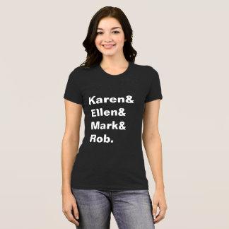 T-shirt La pièce en t des femmes de Karen&Ellen&Mark&Rob