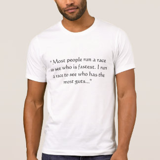 """T-shirt """"La plupart des personnes courent une course pour"""