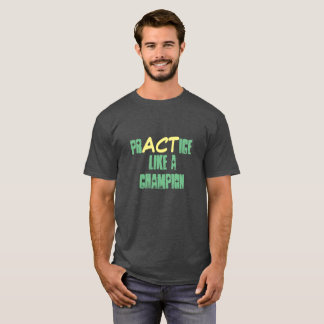 T-shirt La pratique aiment un Champoin