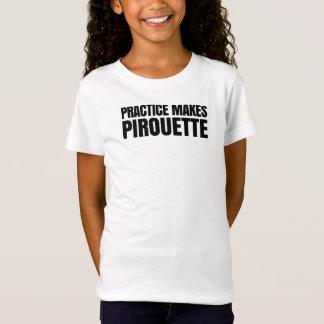 T-Shirt La pratique fait la pirouette
