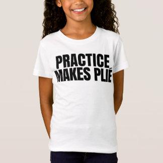 T-Shirt La pratique fait Plie