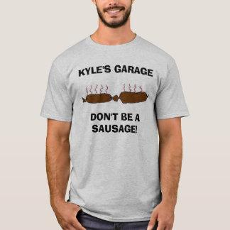 T-shirt la saucisse, le GARAGEDON'T de KYLE SOIT UNE